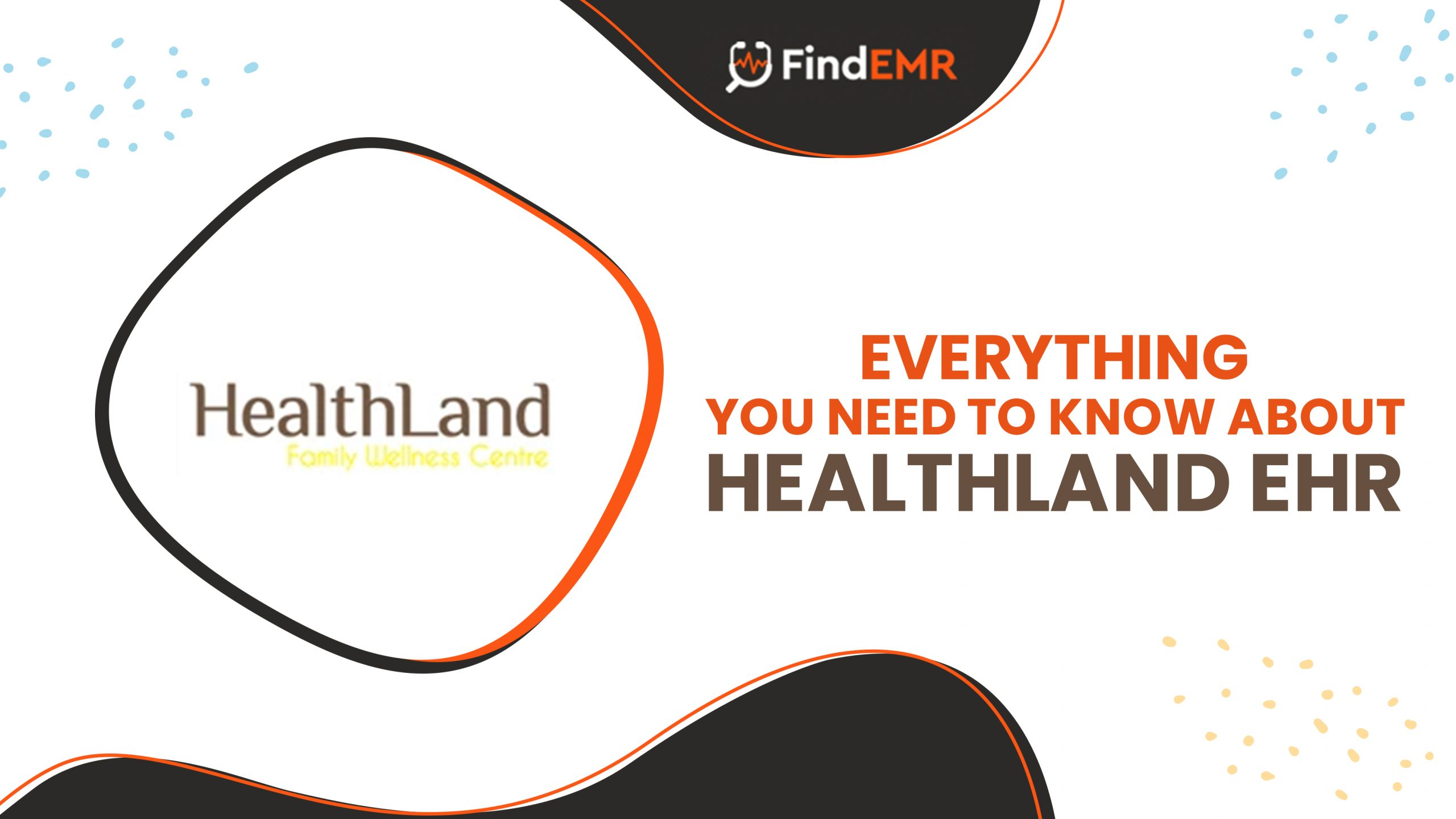 Everything You Need to Know About Healthland Ehr